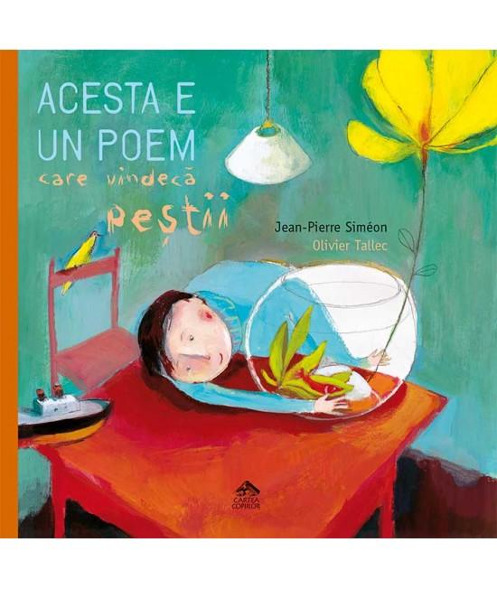 Acesta e un poem care vindecă peștii - Jean Pierre Siméon și Olivier Tallec