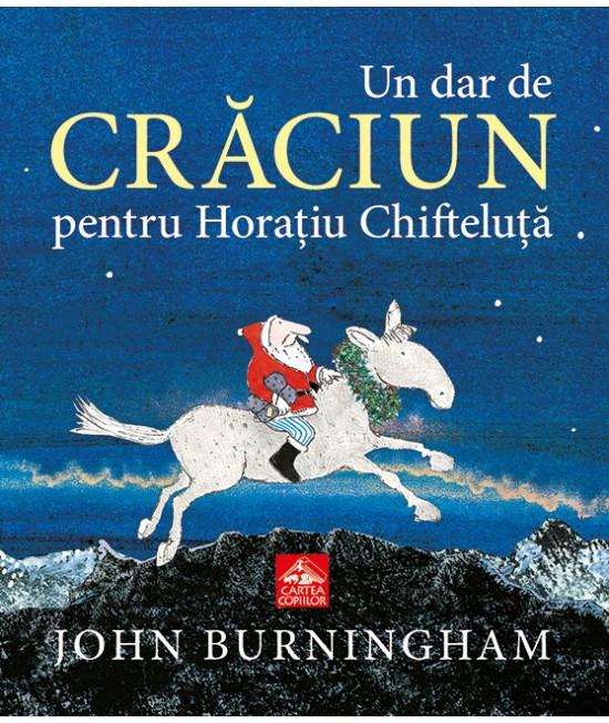 Un dar de Crăciun pentru Horațiu Chifteluță - John Burningham