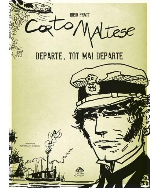 Corto Maltese 3. Departe, tot mai departe - Hugo Pratt