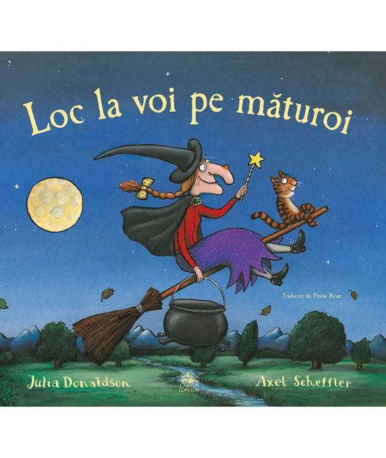 Loc la voi pe măturoi - Julia Donaldson & Axel Scheffler