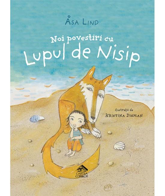 Noi povestiri cu Lupul de Nisip - Åsa Lind și Kristina Digman
