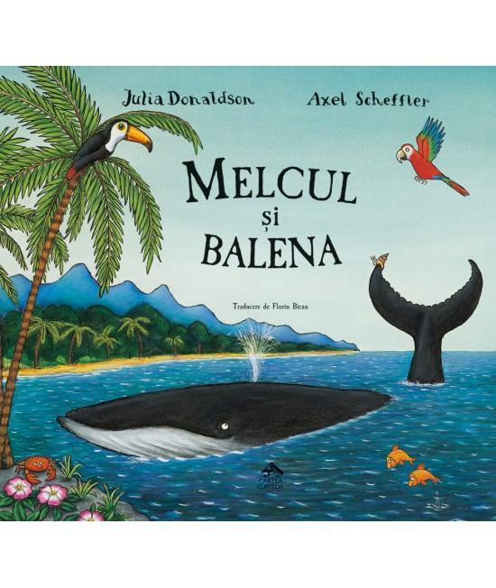 Melcul și balena - Julia Donaldson & Axel Scheffler