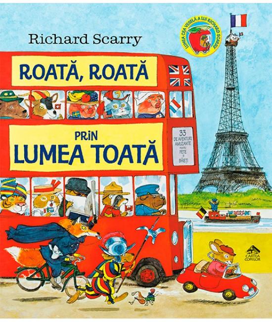 Roată, roată prin lumea toată - Richard Scarry