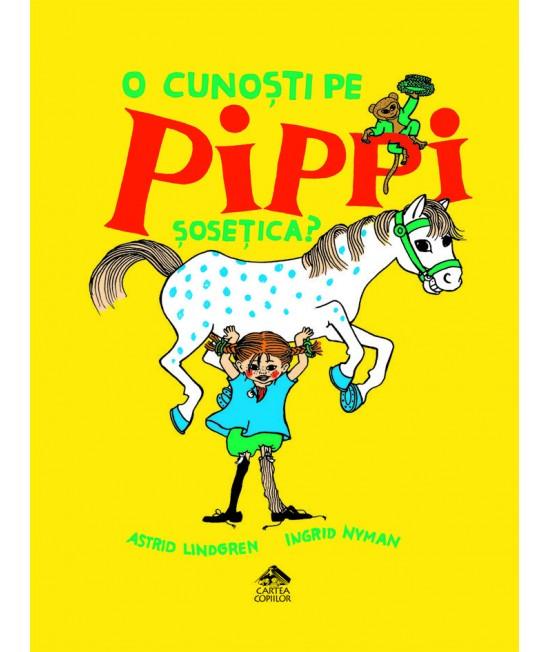 O cunoști pe Pippi Șosețica? - Astrid Lindgren și Ingrid Nyman