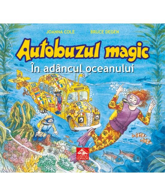 Autobuzul magic. În adâncul oceanului - Joanna Cole și Bruce Degen