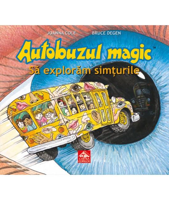 Autobuzul magic. Să explorăm simțurile - Joanna Cole și Bruce Degen