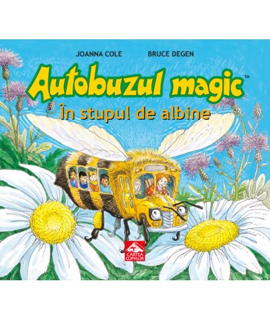 Autobuzul magic. În stupul de albine - Joanna Cole și Bruce Degen
