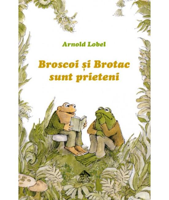 Broscoi și brotac sunt prieteni - Arnold Lobel