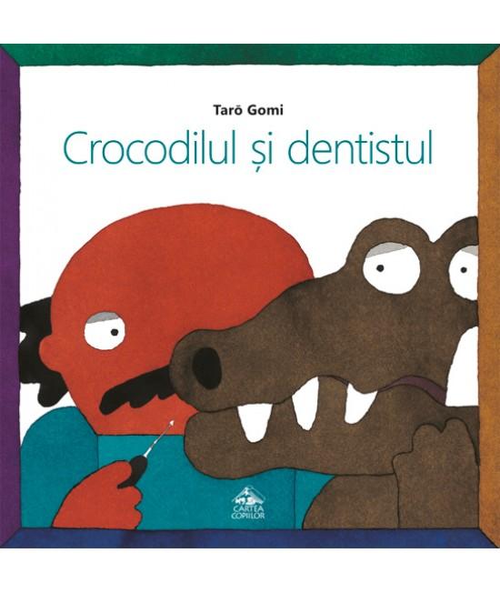 Crocodilul și dentistul - Tarō Gomi