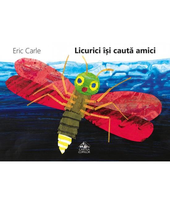 Licurici își caută amici - Eric Carle