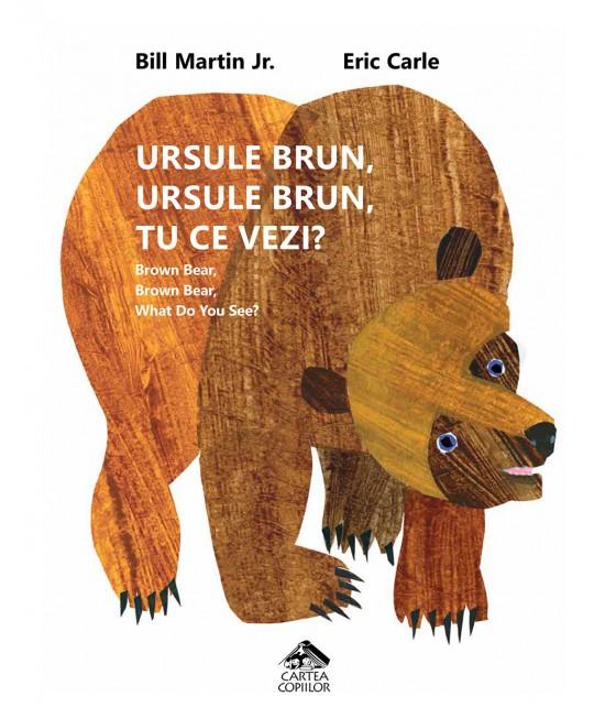 Ursule brun, ursule brun, tu ce vezi? (Ediția necartonată + 8 pagini cu activități educative) - Bill Martin Jr. și Eric Carle