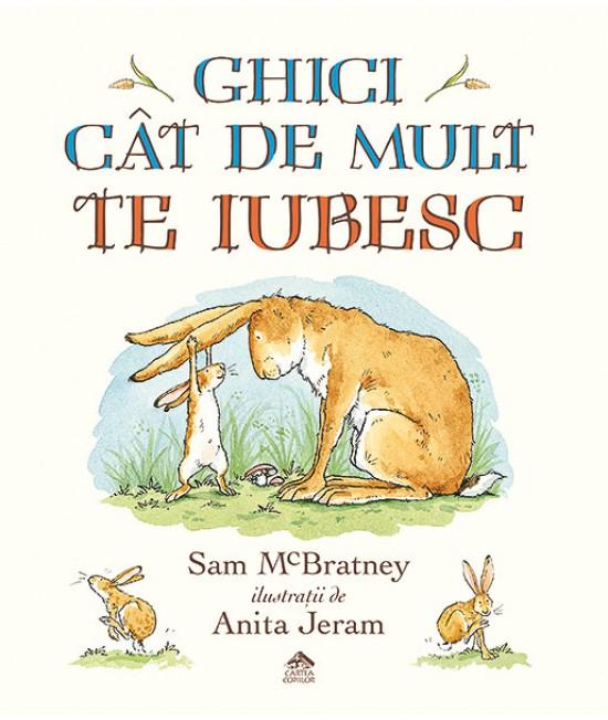 Ghici cât de mult te iubesc - Sam McBratney și Anita Jeram