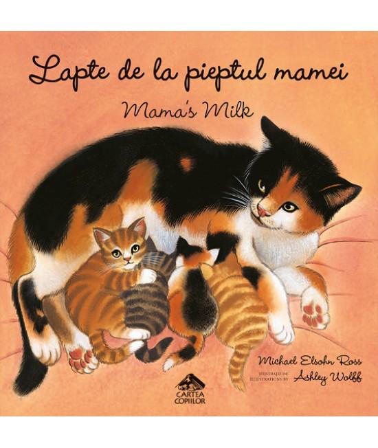 Lapte de la pieptul mamei - Mama's Milk (carte bilingvă pentru copii)