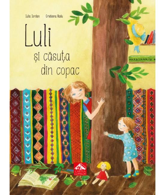 Luli și căsuța din copac - Iulia Iordan și Cristiana Radu