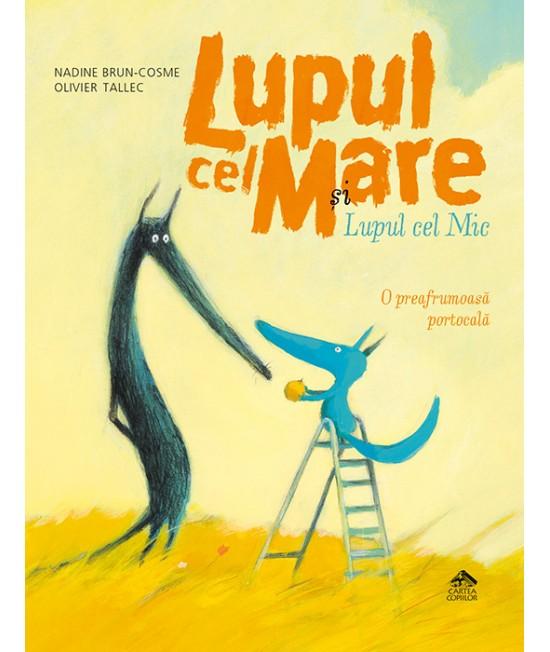 Lupul cel Mare și Lupul cel Mic. O preafrumoasă portocală - Nadine Brun-Cosme și Olivier Tallec