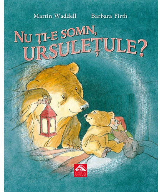 Nu ți-e somn, ursulețule? - Martin Waddell și Barbara Firth