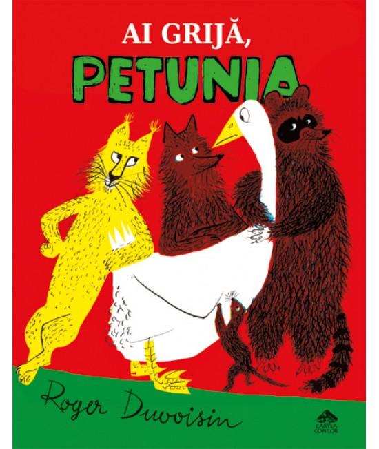 Ai grijă, Petunia - Roger Duvoisin