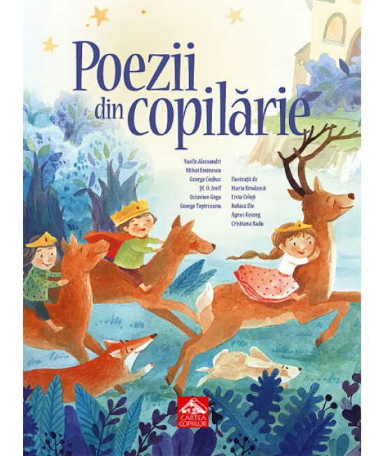 Poezii din copilărie - Antologie ilustrată de poezii clasice românești pentru copii