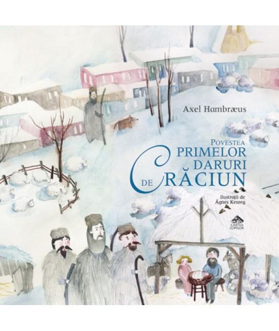 Povestea primelor daruri de Crăciun - Axel Hambraeus și Agnes Keszeg