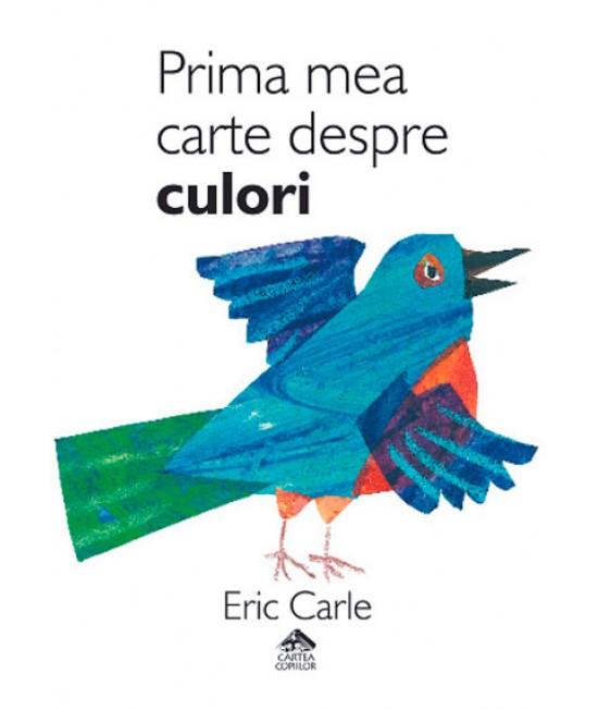 Prima mea carte despre culori - Eric Carle - ediție bilingvă română-engleză