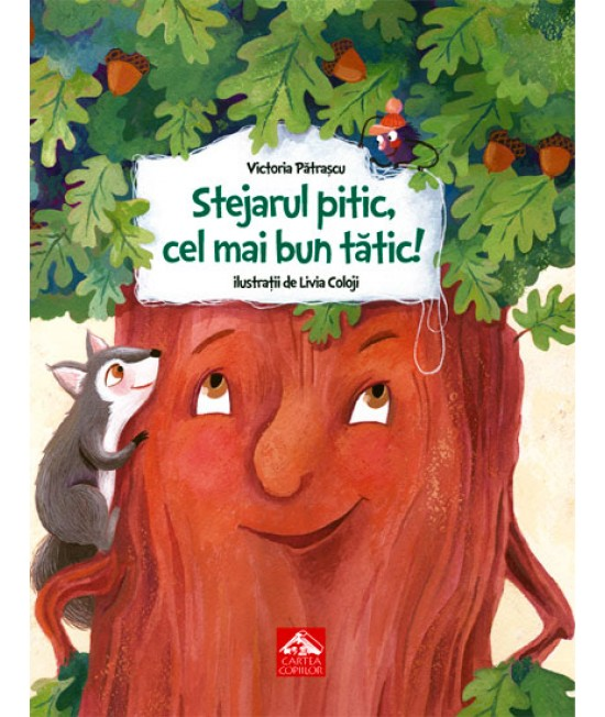 Stejarul pitic, cel mai bun tătic! - Victoria Pătrașcu și Livia Coloji