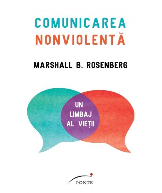 Comunicarea nonviolentă. Un limbaj al vieții - Marshall Rosenberg