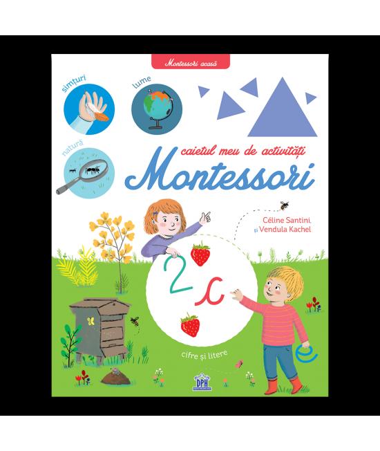 Montessori acasă: Caietul meu de activități Montessori - Céline Santini și Vendula Kachel