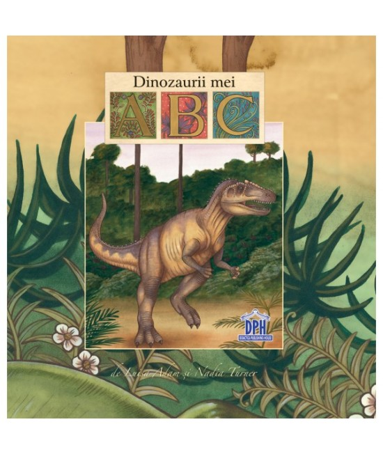 ABC-ul dinozaurilor - Luisa Adam, Nadia Turner