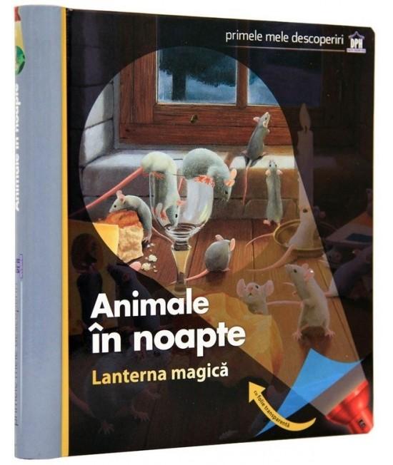 Animale în noapte. Lanterna magică. Primele mele descoperiri - Claude Delafosse, Gallimard Jeunesse, Donald Grant