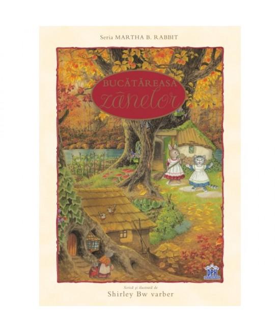 Bucătăreasa zânelor - Shirley Barber - colecția Martha B. Rabbit