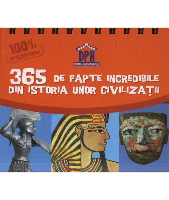 Calendar pentru copii - 365 de fapte incredibile din istoria unor civilizații