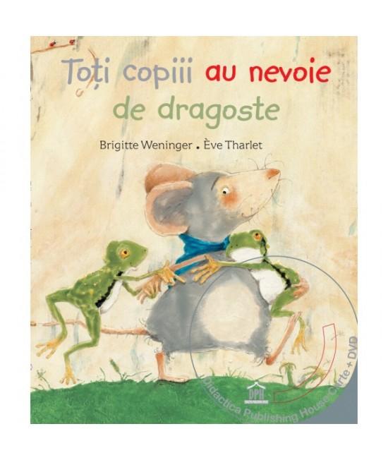 Toți copiii au nevoie de dragoste - Brigitte Weninger și Eve Tharlet  (carte + DVD în 4 limbi)