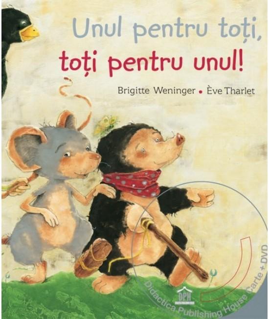Unul pentru toți, toți pentru unul - Brigitte Weninger și Eve Tharlet  (carte + DVD în 4 limbi)