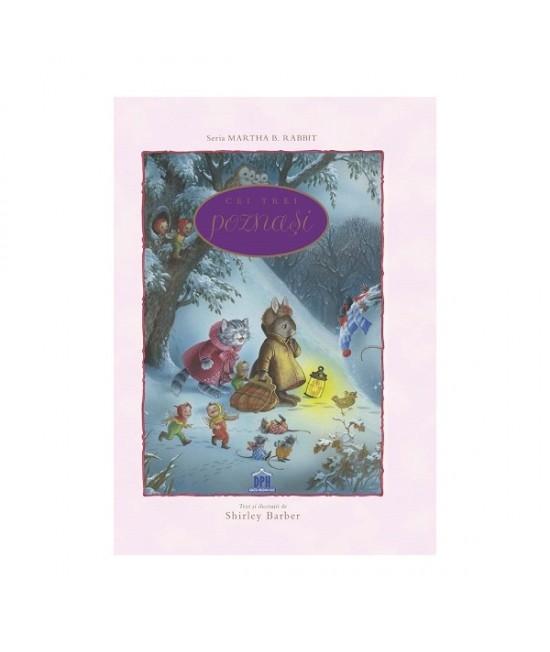 Cei trei poznași - Shirley Barber - colecția Martha B. Rabbit