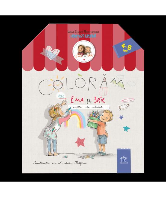 Colorăm cu Ema și Eric: Carte de colorat - Ioana Chicet-Macoveiciuc, Lavinia Trifan