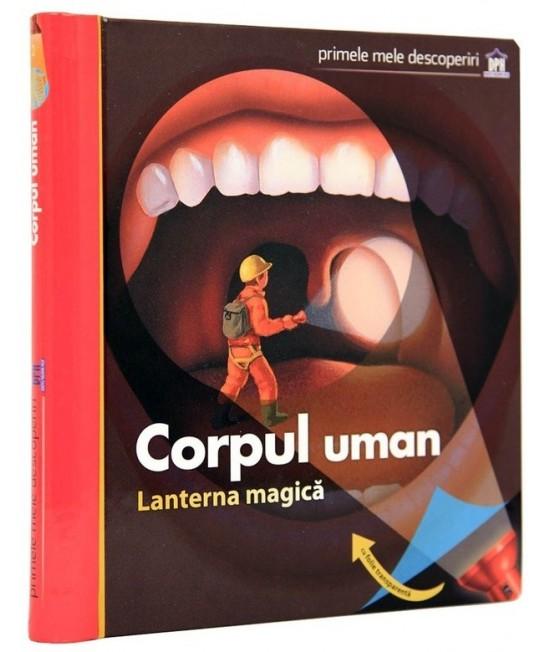 Corpul uman. Lanterna magică. Primele mele descoperiri - Claude Delafosse, Gallimard Jeunesse, Donald Grant