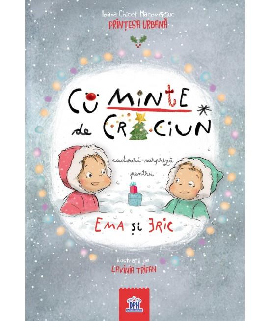 Cu-minte de Crăciun - cadouri surpriză pentru Ema și Eric - Ioana Chicet-Macoveiciuc (Prințesa urbană) și Lavinia Trifan