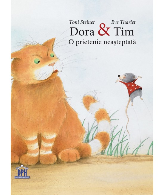 Dora & Tim - O prietenie neașteptată - Toni Steiner și Eve Tharlet