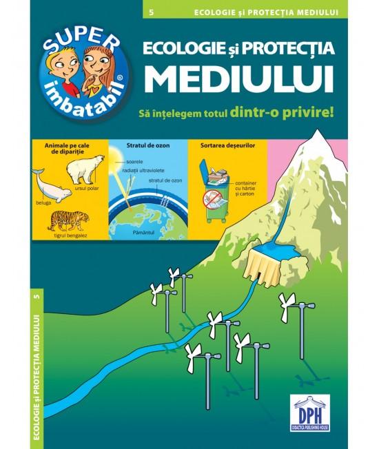 Ecologie și protecția mediului - Super Imbatabil 5 - Să înțelegem totul dintr-o privire