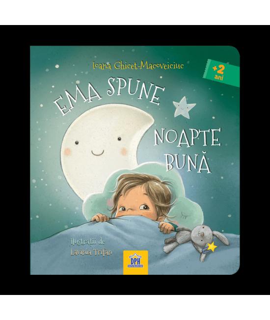 Ema spune Noapte Bună - Ioana Chicet-Macoveiciuc