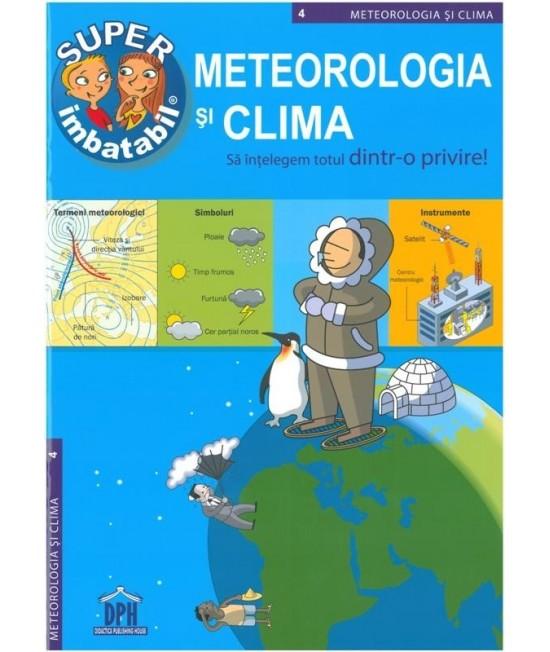 Meteorologia și clima - Super Imbatabil 4 - Să înțelegem totul dintr-o privire