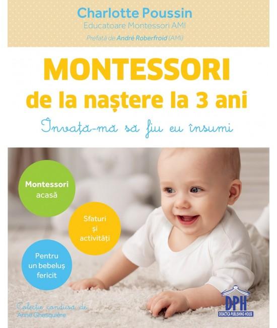 Montessori de la naștere la 3 ani - Charlotte Poussin