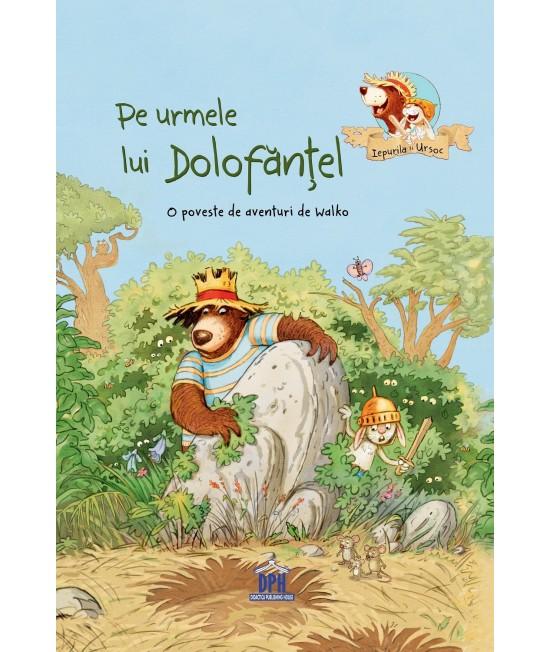 Pe urmele lui Dolofănțel - O poveste de aventuri de Walko - Seria Iepurilă și Ursoc
