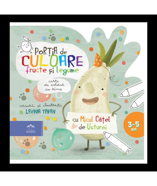 Porția de culoare: fructe și legume - carte de colorat cu rime - Lavinia Trifan
