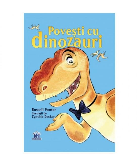 Povești cu dinozauri - Russell Punter și Cynthia Decker