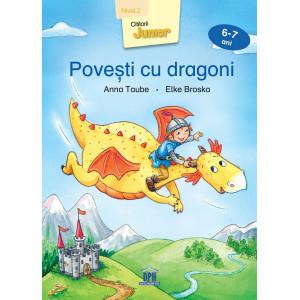 Povești cu dragoni - Nivel 2 pentru 6-7 ani - Anna Taube și Elke Broska