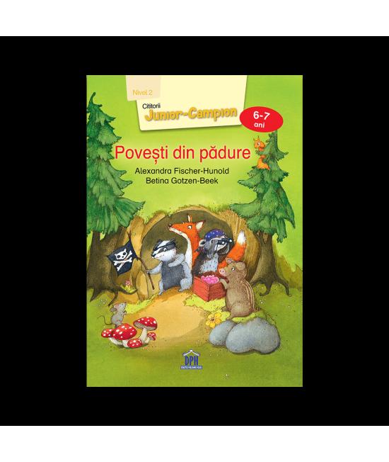 Povești din pădure - Nivel 2 pentru 6-7 ani - Alexandra Fischer-Hunold