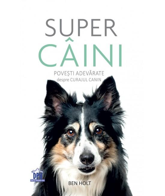 Super câini - Ben Holt