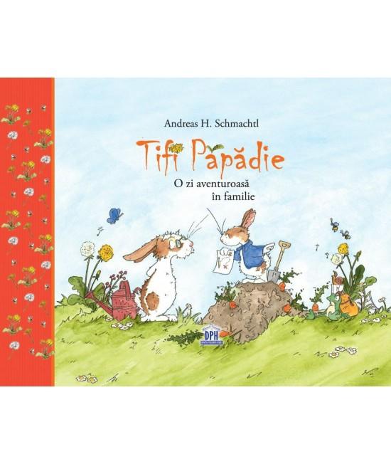 Tifi Păpădie - O zi aventuroasă în familie - Andreas H. Schmachtl