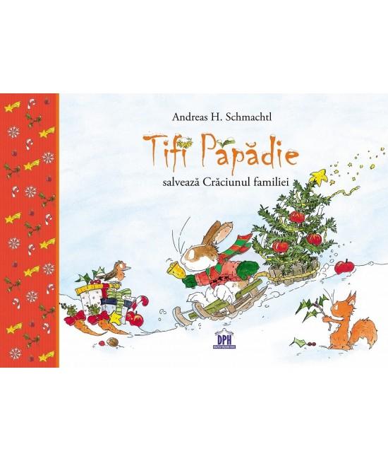 Tifi Păpădie salvează Crăciunul familiei - Andreas H. Schmachtl
